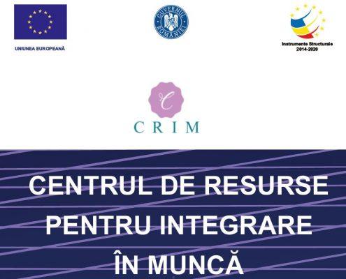 C.R.I.M. – CENTRUL DE RESURSE PENTRU INTEGRAREA ÎN MUNCĂ